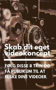 E-bog: Skab dit eget videokoncept - Følg disse 8 trin og få publikum til at elske dine videoer